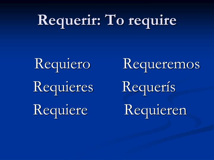 Requerir: To require