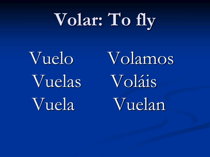 Volar: To fly