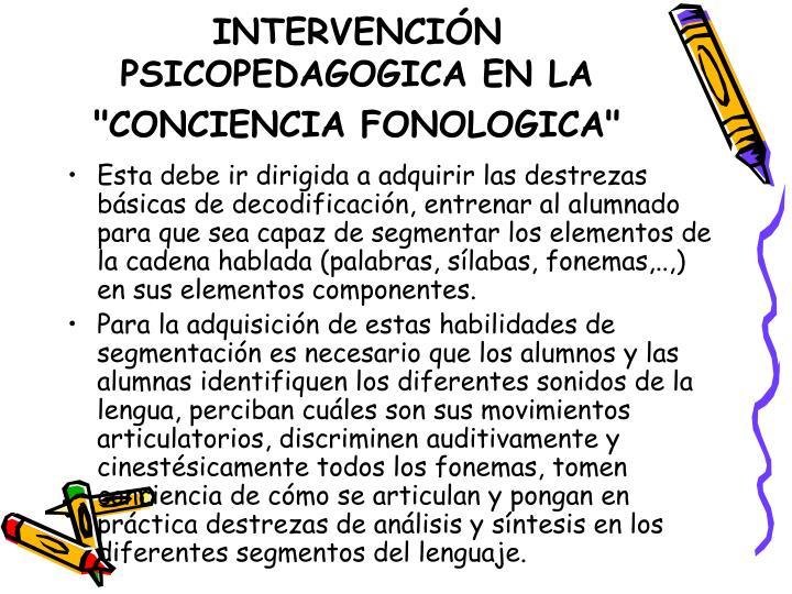"""INTERVENCIN PSICOPEDAGOGICA EN LA """"CONCIENCIA FONOLOGICA"""""""