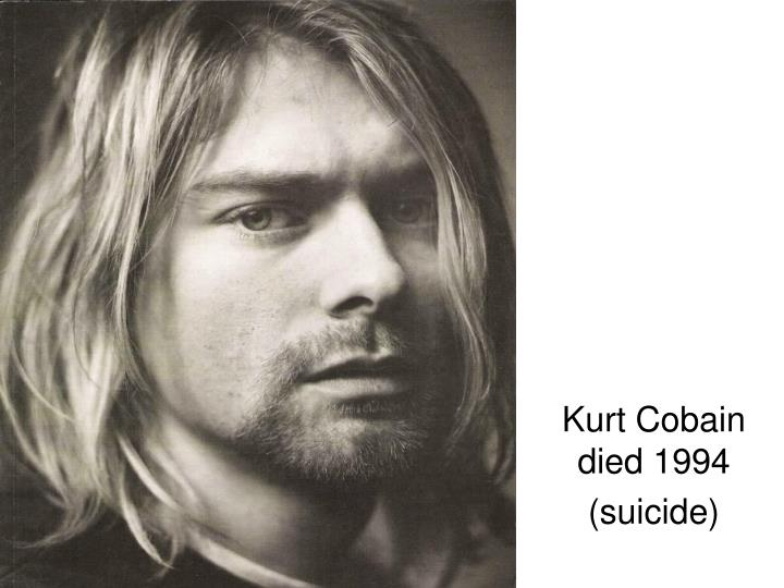 Kurt Cobain died 1994