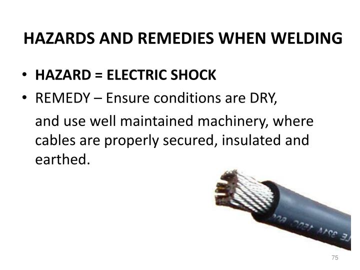 HAZARDS AND REMEDIES WHEN WELDING