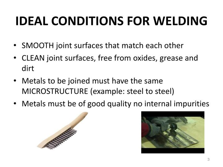 IDEAL CONDITIONS FOR WELDING