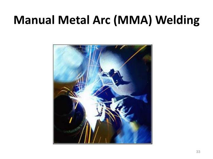 Manual Metal Arc (MMA) Welding