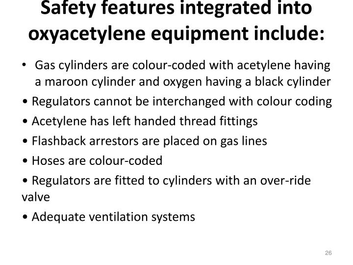 Safety features integrated into oxyacetylene equipment include: