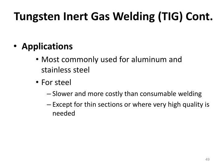 Tungsten Inert Gas Welding (TIG) Cont.