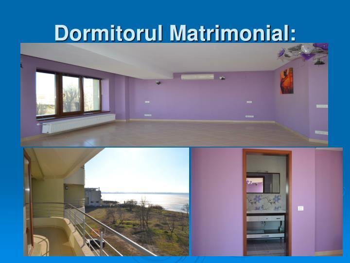 Dormitorul Matrimonial:
