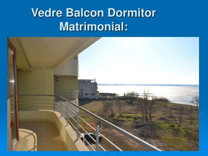 Vedre Balcon Dormitor Matrimonial: