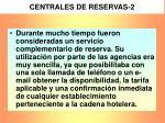 centrales de reservas 2