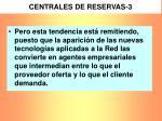 centrales de reservas 3