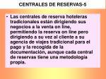 centrales de reservas 5