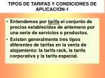tipos de tarifas y condiciones de aplicaci n 1