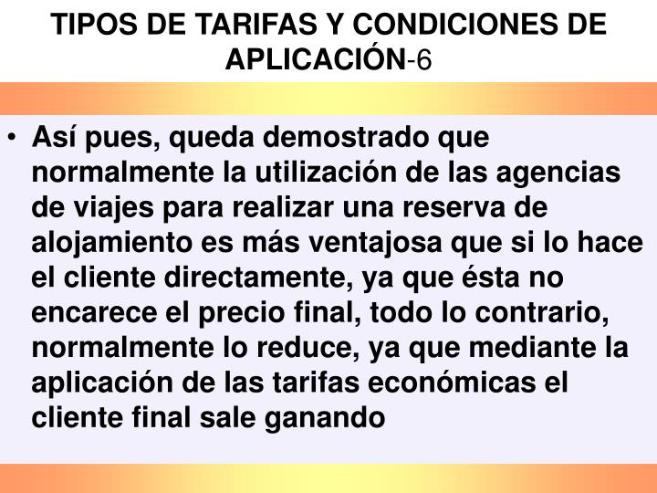 TIPOS DE TARIFAS Y CONDICIONES DE APLICACIÓN