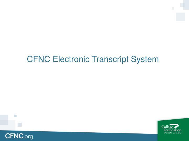 CFNC Electronic Transcript System