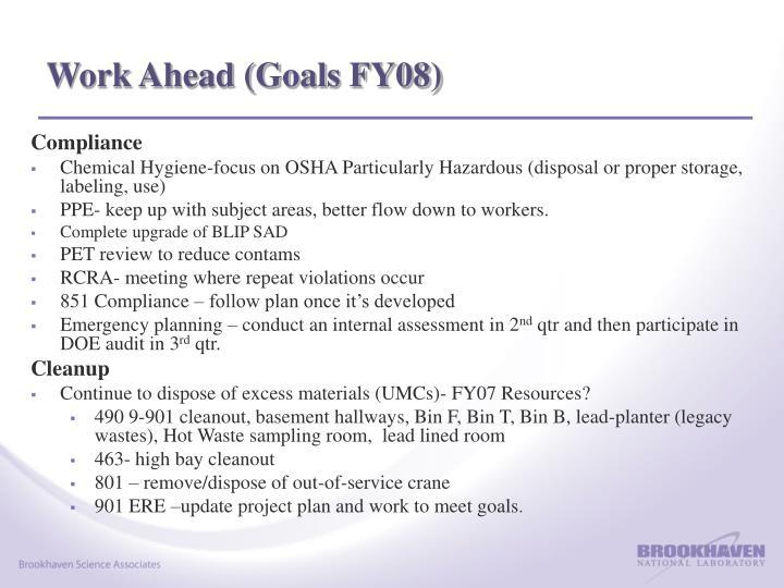 Work Ahead (Goals FY08)