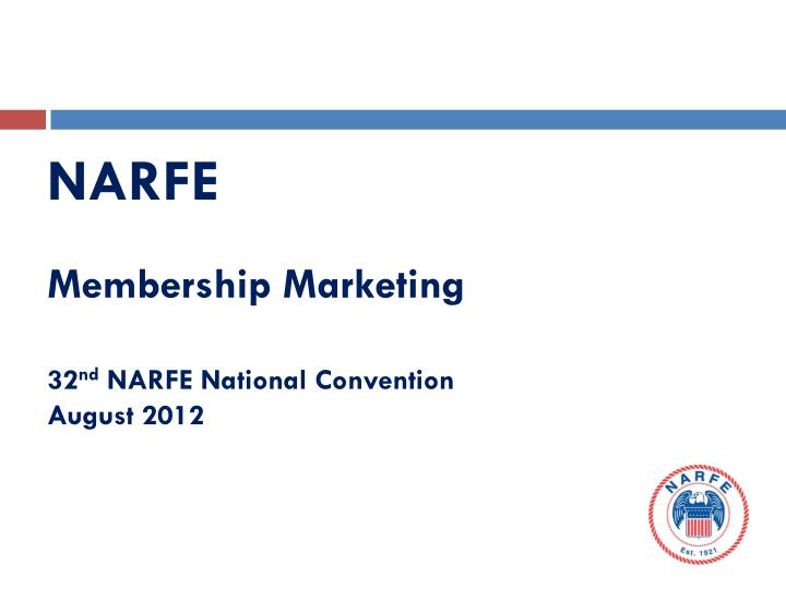 narfe membership marketing 32 nd narfe national convention august 2012