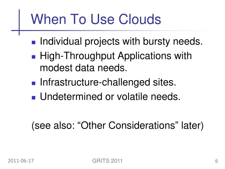 When To Use Clouds