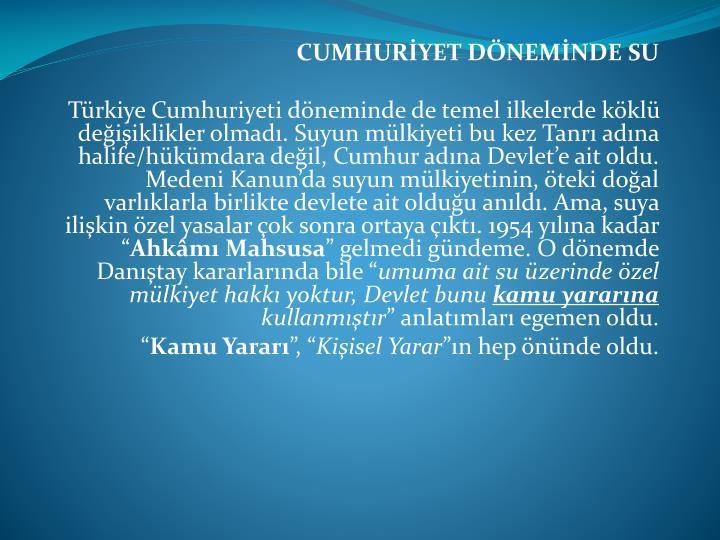 CUMHURYET DNEMNDE SU