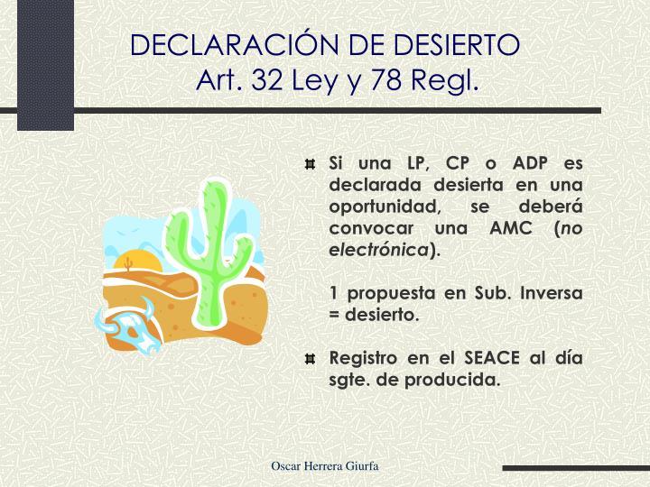 Si una LP, CP o ADP es declarada desierta en una oportunidad, se deberá convocar una AMC (