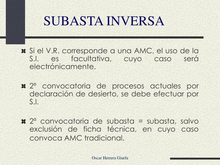Si el V.R. corresponde a una AMC, el uso de la S.I. es facultativa, cuyo caso será electrónicamente.