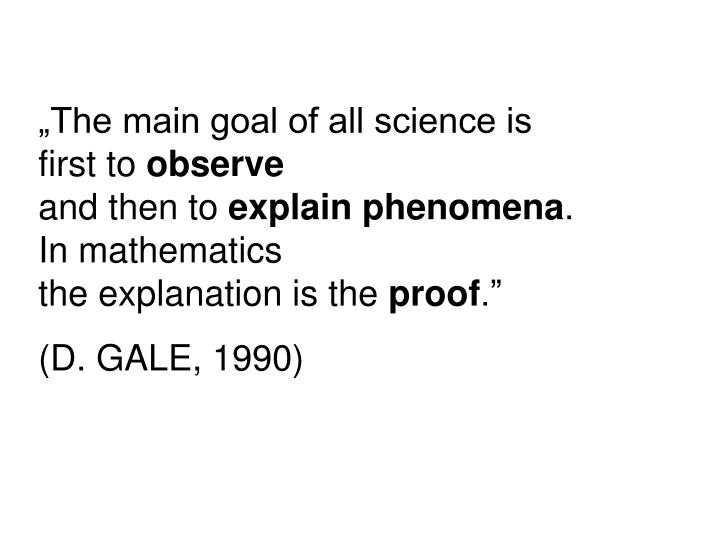"""The main goal of all science is"