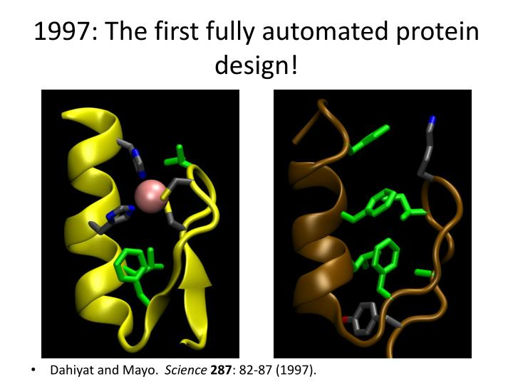 1997: The first fully automated protein design!