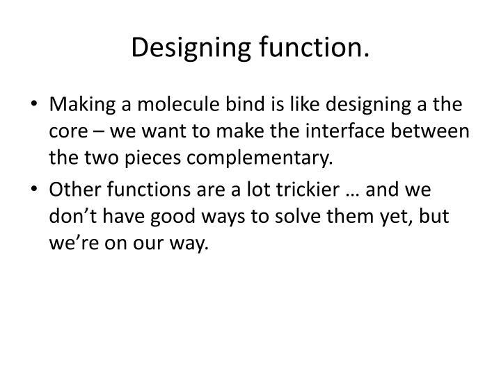 Designing function.