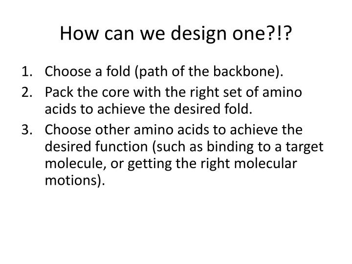 How can we design one?!?