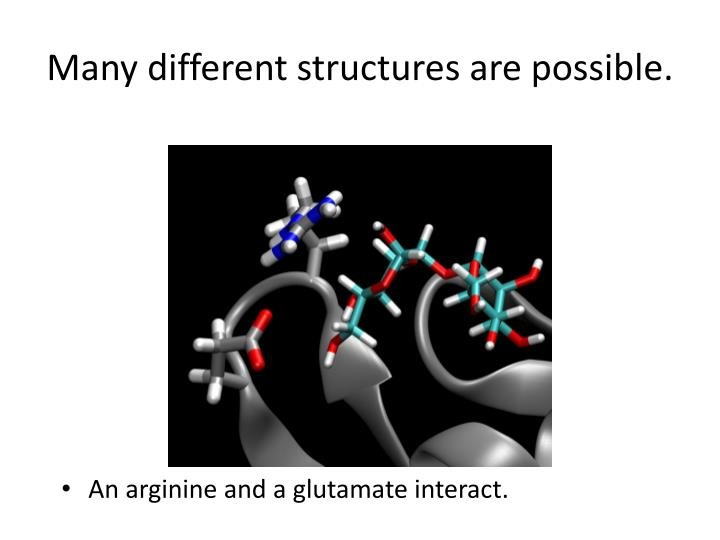 Many different structures are possible.