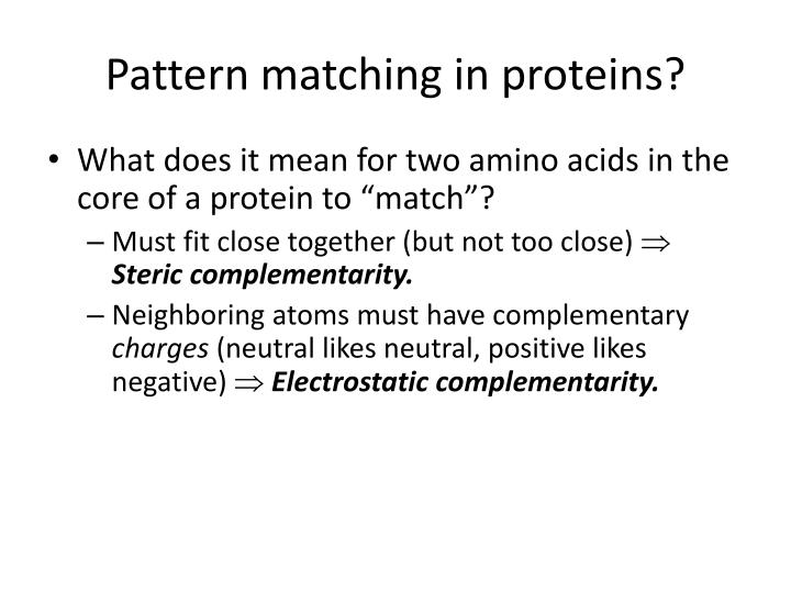 Pattern matching in proteins?