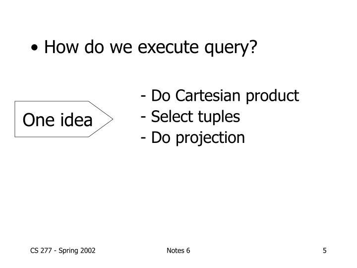 How do we execute query?