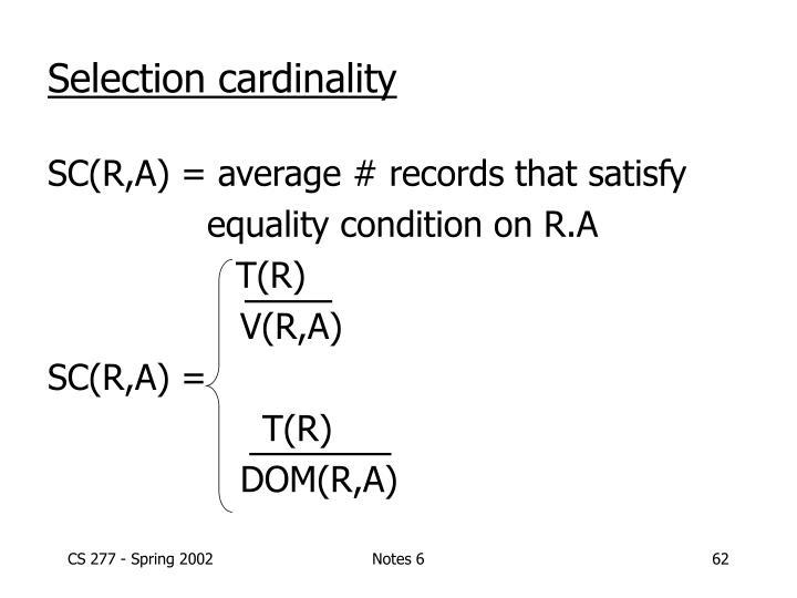 Selection cardinality