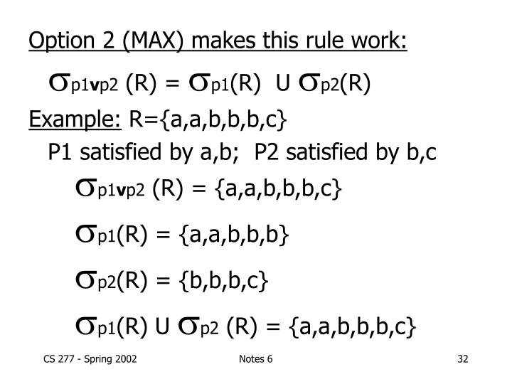 Option 2 (MAX) makes this rule work: