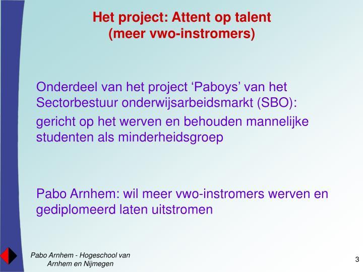 Het project: Attent op talent