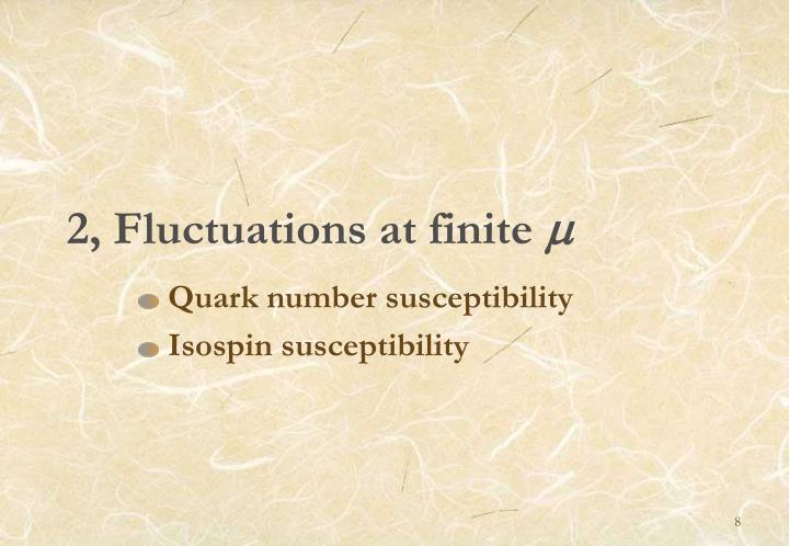 2, Fluctuations at finite