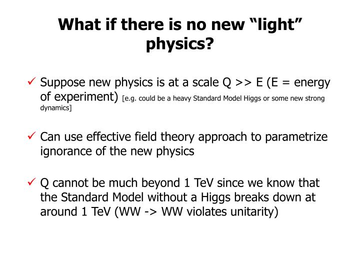 "What if there is no new ""light"" physics?"