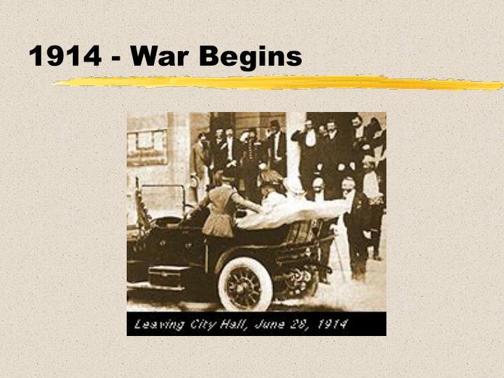 1914 - War Begins