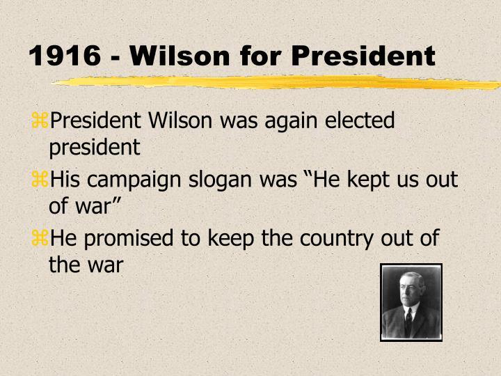 1916 - Wilson for President