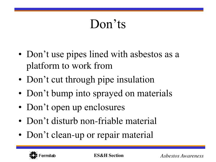 Don't use pipes lined with asbestos as a platform to work from