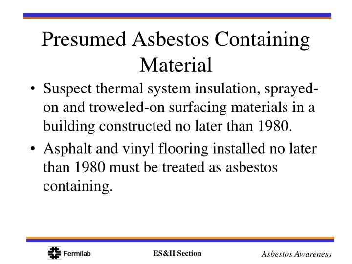 Suspect thermal system insulation, sprayed-on and troweled-on surfacing materials in a building constructed no later than 1980.