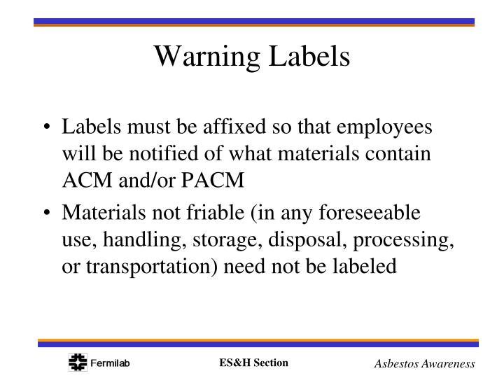 Labels must be affixed so that employees will be notified of what materials contain ACM and/or PACM