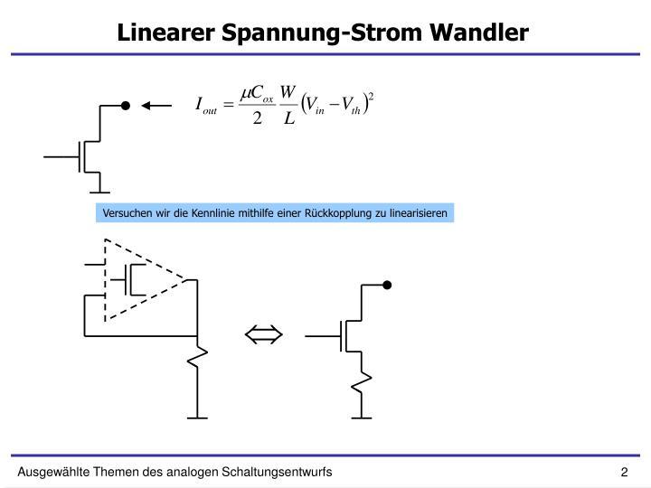 Linearer Spannung-Strom Wandler