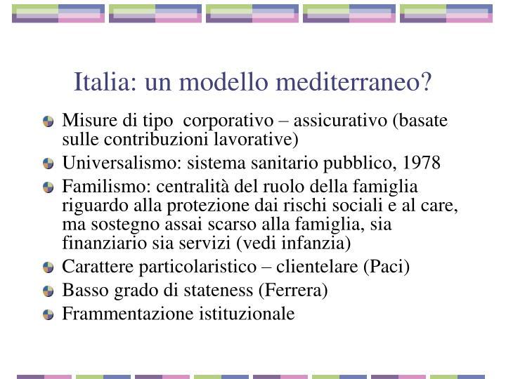Italia: un modello mediterraneo?
