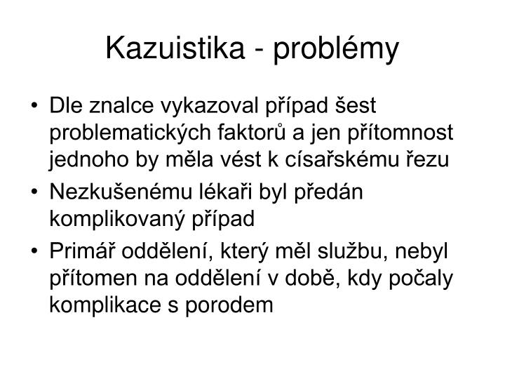 Kazuistika - problémy