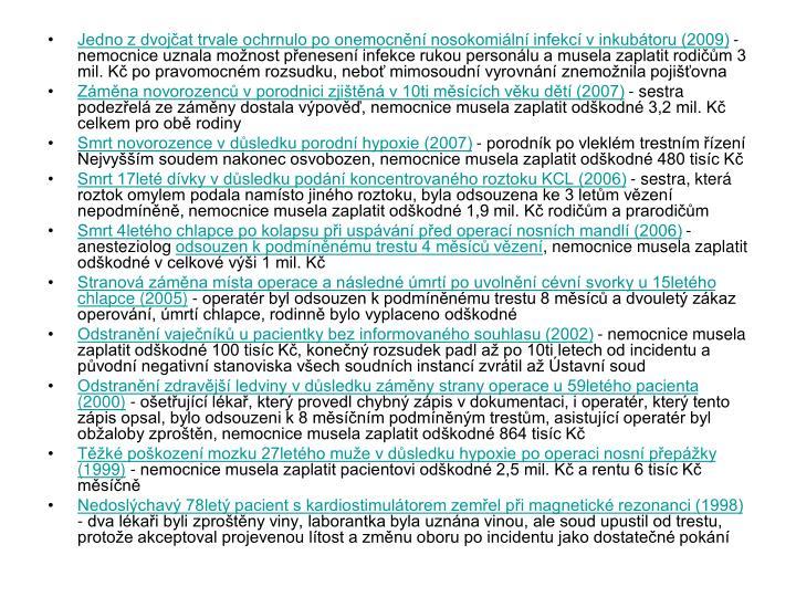 Jedno z dvojčat trvale ochrnulo po onemocnění nosokomiální infekcí v inkubátoru (2009)
