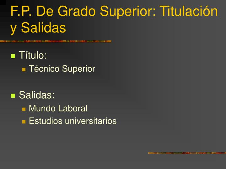 F.P. De Grado Superior: Titulación y Salidas