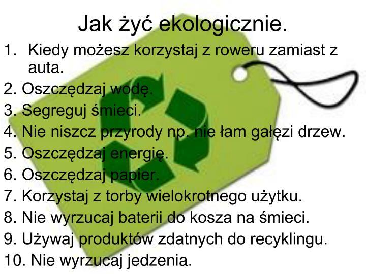 Jak żyć ekologicznie.
