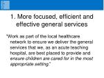 1 more focused efficient and effective general services