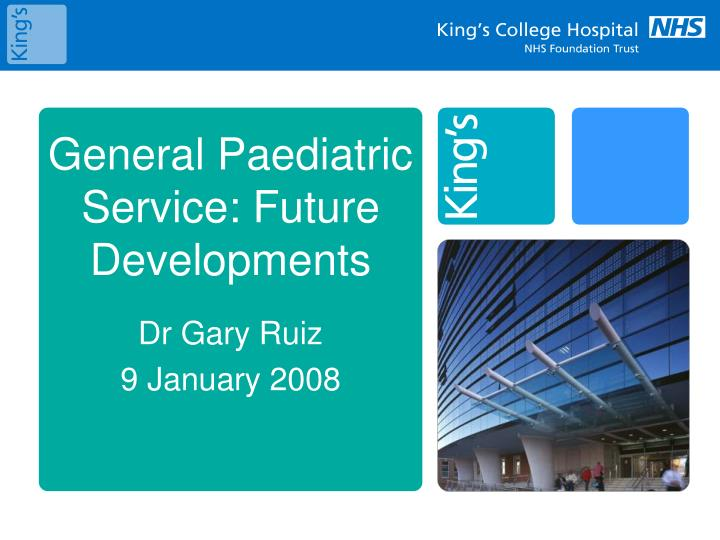 General paediatric service future developments