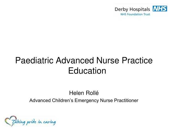 Paediatric Advanced Nurse Practice Education