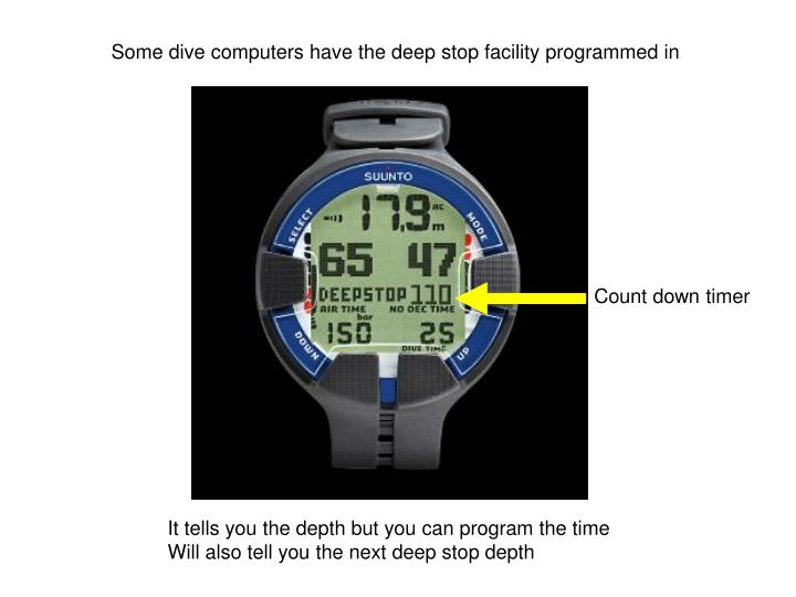 Some dive computers have the deep stop facility programmed in
